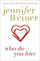 Who Do You Love: A Novel