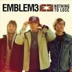 Emblem3 ~ Nothing to Lose (new)