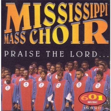 Mississippi Mass Choir ~ Praise the Lord (used)