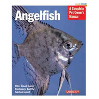 Topdawg Pet Supply Angelfish (Complete Pet Owner's Manuals)