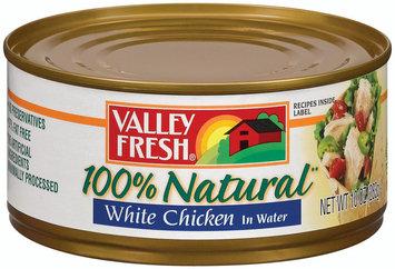 VALLEY FRESH White In Water Chicken 10 OZ CAN