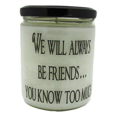 Starhollowcandleco We Will Always be Friends.