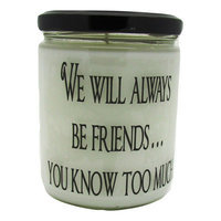 Starhollowcandleco We Will Always Be Friends You Know Too Much Buttery Maple Syrup Jar