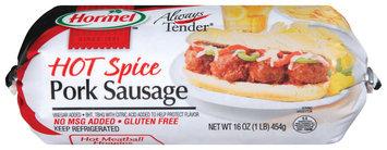 HORMEL ALWAYS TENDER Hot Spice Pork Sausage 16 OZ CHUB
