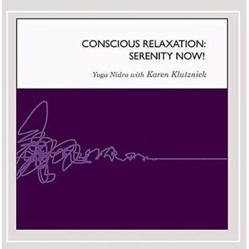 Conscious Relaxation: Serenity Now!