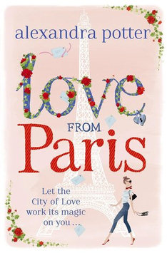 Love from Paris By Alexandra Potter