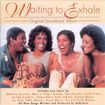 Original Soundtrack ~ Waiting to Exhale (new)