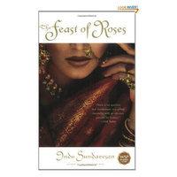 The Feast of Roses: A Novel