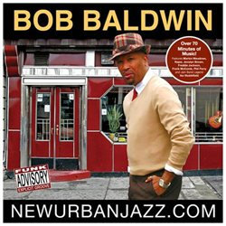 Fontana Bob Baldwin ~ Newurbanjazz.com (new)