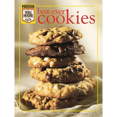 Best-Ever Cookies: Over 200 Luscious Cookies and Other Fabulous Desserts
