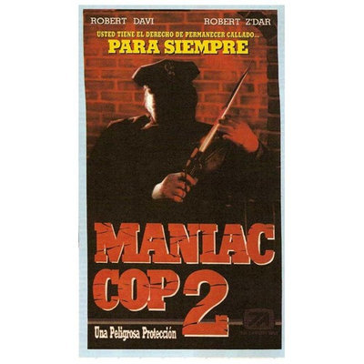 Pop Culture Graphics Maniac Cop 2 Poster Movie Argentine 11 x 17 In - 28cm x 44cm Robert Davi Claudia Christian Michael Lerner Bruce Campbell Laurene Landon Robert Z'Dar