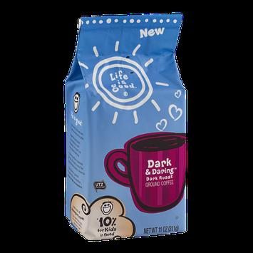 Life Is Good Ground Coffee Dark Roast Dark & Daring