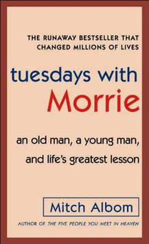 Anchor Books Tuesdays With Morrie: Old Man, a Young Man, and Life's Greatest Lesson