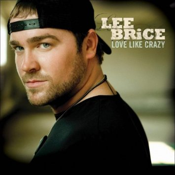 Lee Brice ~ Love Like Crazy (new)