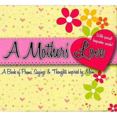 A Mother's Love: Book of Poems, Sayings & Thoughts Inspired by Mom