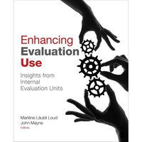 Enhancing Evaluation Use: Insights from Internal Evaluation Units