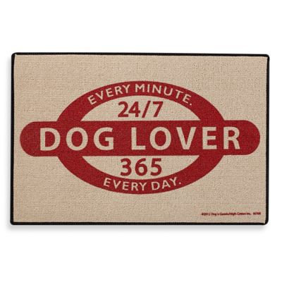 High Cotton Dog Lover 24/7. Every Minute. Every Day Doormat