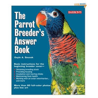 Barron Publishing Parrot Breeder's Answer Book, The