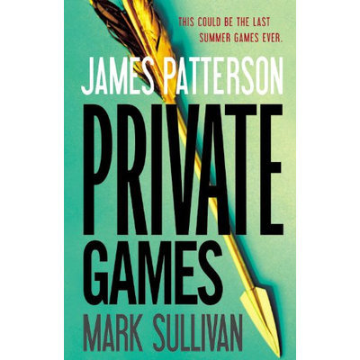 Private Games by James Patterson & Mark Sullivan