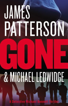 Gone by James Patterson & Michael Ledwidge