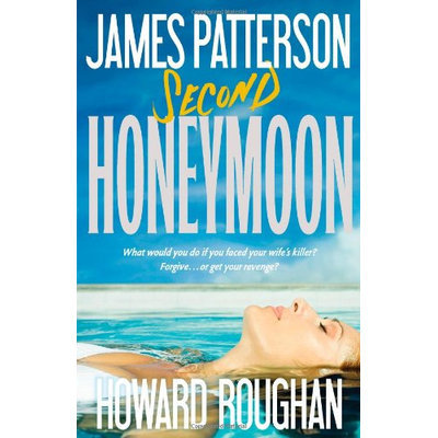 Second Honeymoon by James Patterson & Howard Roughan