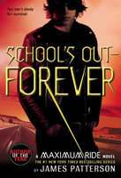 School's Out - Forever: A Maximum Ride Novel