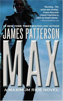 Max: A Maximum Ride Book Novel