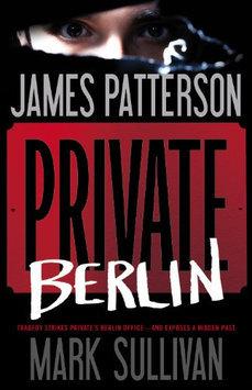 Private Berlin by James Patterson & Mark Sullivan