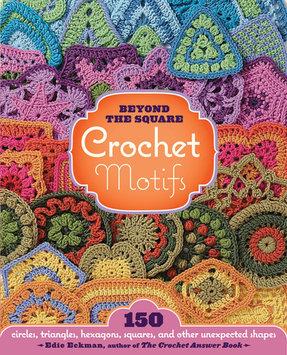 Workman Publishing Storey Publishing-Beyond The Square Crochet Motifs