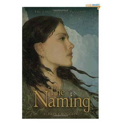 The Naming: The First Book of Pellinor (Pellinor Series)