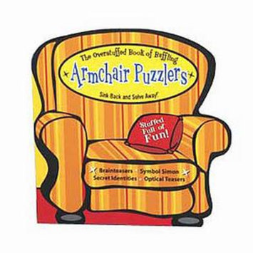 Armchair Puzzlers Overstuffed Baffling Puzzlers Ages 12+