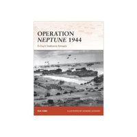 Operation Neptune 1944: D-Days Seaborne Armada (Campaign) Paperback