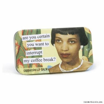 are you certain you want to interrupt my coffee break? cappuccino Lip Balm by anne taintor