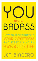 You Are a Badass: How to Stop Doubting