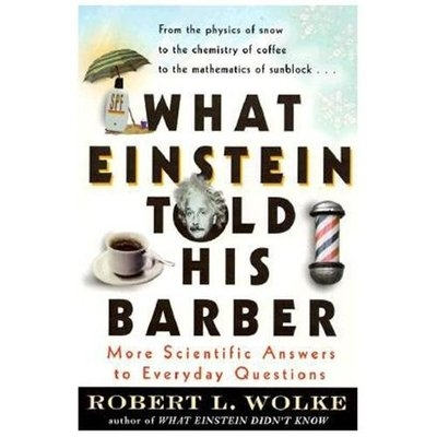 Random House Inc What Einstein Told His Barber More Scientific Answers to Everyday Questions