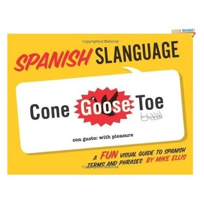 Spanish Slanguage: A Fun Visual Guide to Spanish Terms and Phrases (English and Spanish Edition)