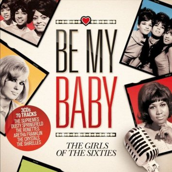 Sony Be My Baby: The Girls of the Sixties