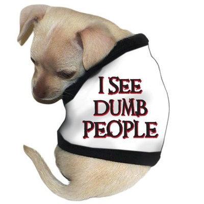 Pet Tease I See Dumb People Dog Tank, Small, White