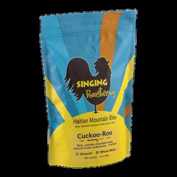 Singing Rooster Haitian Mountain Bleu Cuckoo-Roo Whole Bean Coffee