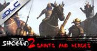 Creative Assembly Total War: SHOGUN 2 - Saints and Heroes
