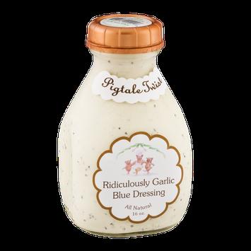 Pigtale Twist Ridiculously Garlic Blue Dressing