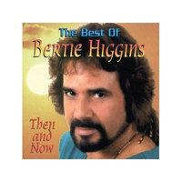 The Best Of Bertie Higgins: Then and Now