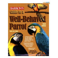 Mojetto Guide to a Well-Behaved Parrot (Barron's)