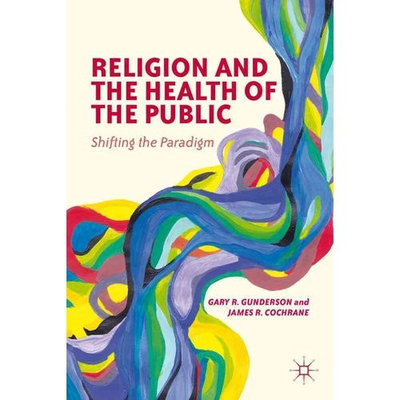 Religion and The Health of the Public: Shifting the Paradigm