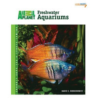 Topdawg Pet Supply Freshwater Aquariums (Animal Planet® Pet Care Library)