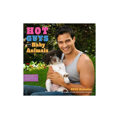 Hot Guys and Baby Animals Wall Calendar by Andrews McMeel Publishing