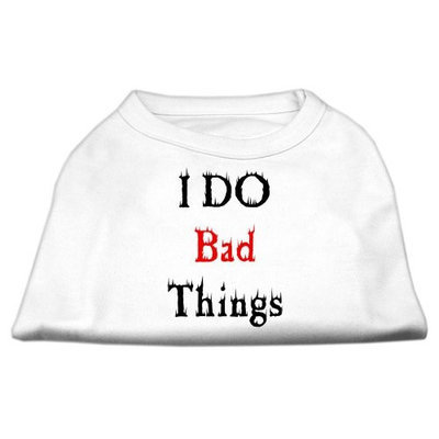 Mirage Pet Products 5128 XXXLWT I Do Bad Things Screen Print Shirts White XXXL 20