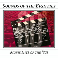 Sounds of the Eighties: Cinemax Movie Hits of the '80's