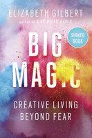 Big Magic: Creative Living Beyond Fear (Signed Book)