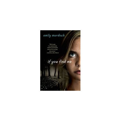 If You Find Me By Emily Murdoch (Paperback)